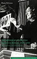 The Politics of Alternative Theatre in Britain, 1968 1990: The Case of 7:84 (Scotland)