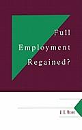 Full Employment Regained?