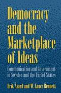 Democracy and the Marketplace of Ideas: Communication and Government in Sweden and the United States