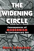 The Widening Circle: The Consequences of Modernism in Contemporary Art