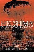 Hiroshima In History & Memory