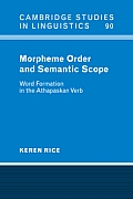 Morpheme Order and Semantic Scope: Word Formation in the Athapaskan Verb