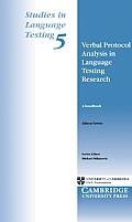 Verbal Protocol Analysis in Language Testing Research: A Handbook