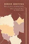 Border Identities: Nation and State at International Frontiers