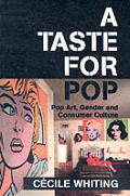 Taste For Pop Pop Art Gender & Consumer Culture