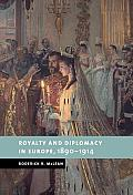 Royalty and Diplomacy in Europe 1890-1914