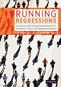 Running Regressions: A Practical Guide to Quantitative Research in Economics, Finance and Development Studies