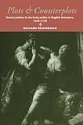 Plots and Counterplots: Sexual Politics and the Body Politic in English Literature, 1660 1730