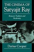 Cinema of Satyajit Ray Between Tradition & Modernity