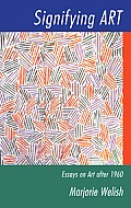 Signifying Art: Essays on Art After 1960