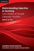 Understanding Expertise in Teaching: Case Studies of Second Language Teachers
