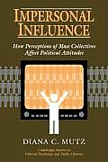 Impersonal Influence: How Perceptions of Mass Collectives Affect Political Attitudes