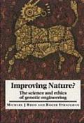 Improving Nature The Science & Ethics Of