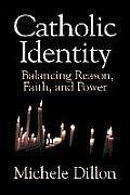 Catholic Identity Balancing Reason Faith & Power