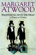 Negotiating with the Dead A Writer on Writing
