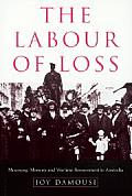 The Labour of Loss: Mourning, Memory and Wartime Bereavement in Australia