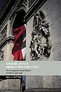 Origins of the French Welfare State: The Struggle for Social Reform in France, 1914-1947