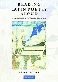 Reading Latin Poetry Aloud Paperback with Audio CDs: A Practical Guide to Two Thousand Years of Verse [With 2 CDs]
