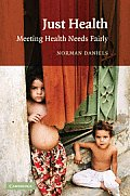 Just Health Meeting Health Needs Fairly