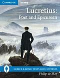 Lucretius Poet & Epicurean