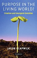 Purpose in the Living World?: Creation and Emergent Evolution