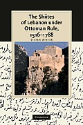 The Shiites of Lebanon Under Ottoman Rule, 1516-1788