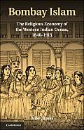 Bombay Islam: The Religious Economy of the West Indian Ocean, 1840-1915