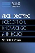 Perception, Knowledge and Belief: Selected Essays