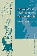 Philosophical Meditations on Zen Buddhism