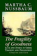 Fragility of Goodness Luck & Ethics in Greek Tragedy & Philosophy
