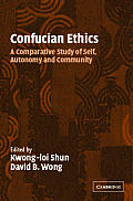Confucian Ethics A Comparative Study of Self Autonomy & Community