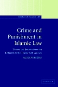 Crime and Punishment in Islamic Law: Theory and Practice from the Sixteenth to the Twenty-First Century