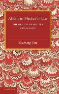 Aliens in Medieval Law