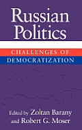 Russian Politics: Challenges of Democratization