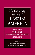 The Cambridge History of Law in America, Volume II: The Long Nineteenth Century (1789-1920)