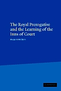 Royal Prerogative & the Learning of the Inns of Court
