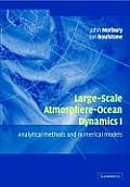Large-Scale Atmosphere-Ocean Dynamics: Volume 1: Analytical Methods and Numerical Models