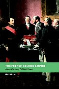 The French Second Empire: An Anatomy of Political Power