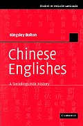 Chinese Englishes a Sociolinguistic History