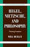 Hegel, Nietzsche, and Philosophy
