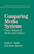 Comparing Media Systems: Three Models of Media and Politics