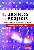 The Business of Projects: Managing Innovation in Complex Products and Systems