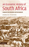 An Economic History of South Africa: Conquest, Discrimination, and Development