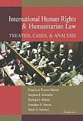 International Human Rights and Humanitarian Law: Treaties, Cases, and Analysis