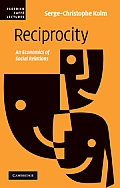 Reciprocity: An Economics of Social Relations