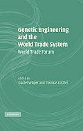 Genetic Engineering and the World Trade System: World Trade Forum