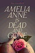 Amelia Anne is Dead & Gone
