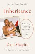 Inheritance A Memoir of Genealogy Paternity & Love