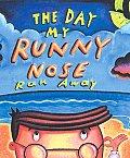 Day My Runny Nose Ran Away