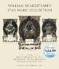 William Shakespeare's Star Wars Collection: William Shakespeare's Star Wars, William Shakespeare's the Empire Striketh Back, and William Shakespeare's